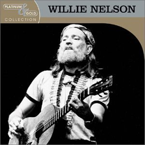 Willie Nelson Platinum & Gold Collection Platinum & Gold Collection