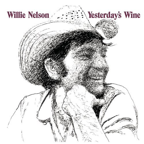 Nelson Willie Yesterday's Wine