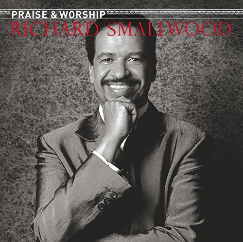 Richard Smallwood Praise & Worship Songs