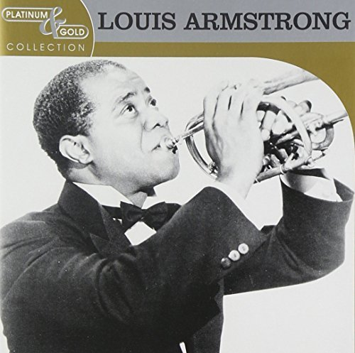 Louis Armstrong Platinum & Gold Collection Platinum & Gold Collection