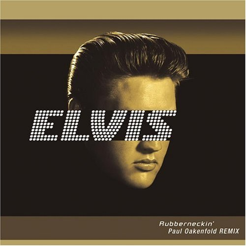 Elvis Presley Rubberneckin' Mixed By Paul Oakenfold