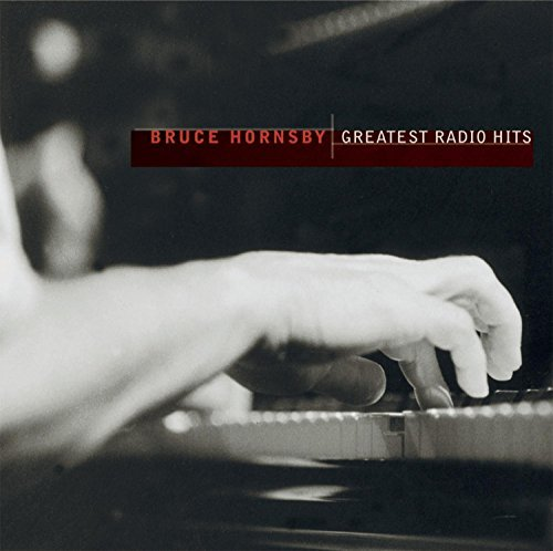 Bruce Hornsby Greatest Radio Hits Remastered