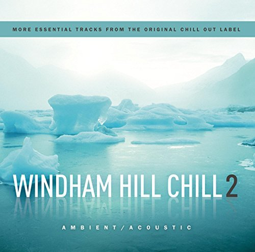 Windham Hill Chill Vol. 2 Windham Hill Chill 2 CD Set Windham Hill Chill