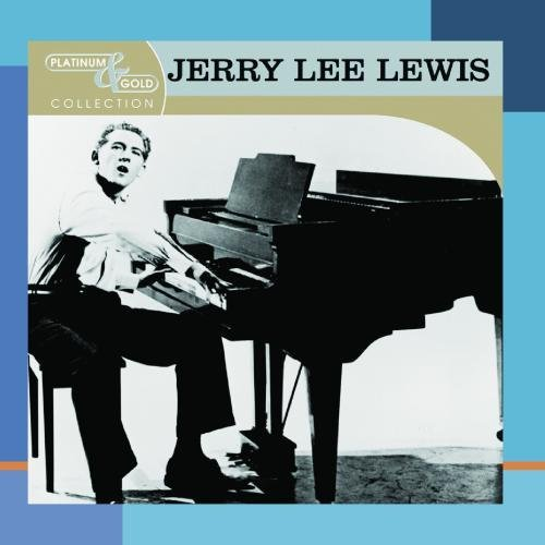 Jerry Lee Lewis Platinum & Gold Collection Platinum & Gold Collection