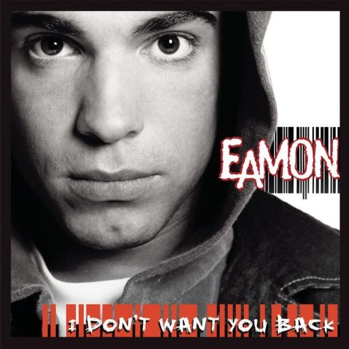 Eamon I Don't Want You Back