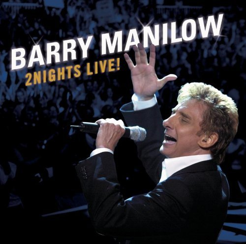 Barry Manilow 2nights Live! 2 CD Set