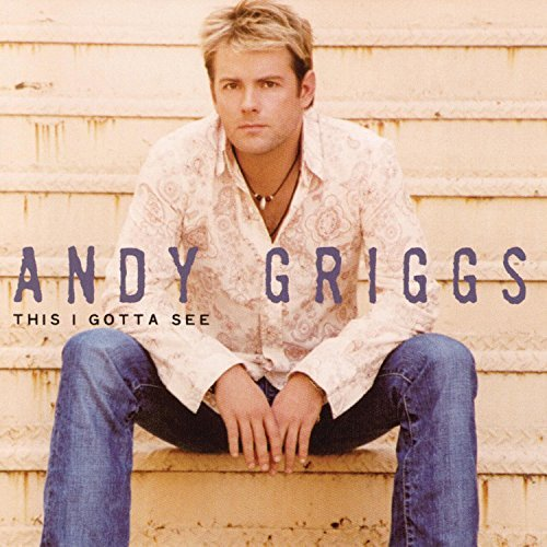Andy Griggs This I Gotta See CD R
