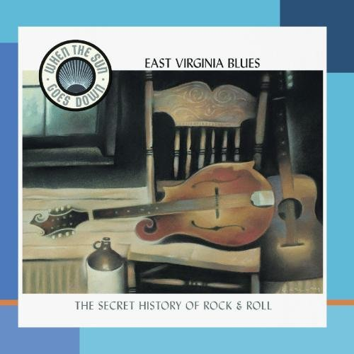 East Virginia Blues Appalachia East Virginia Blues Appalachia