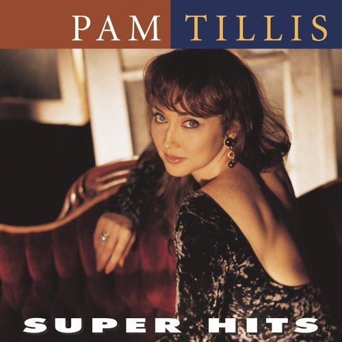Pam Tillis Super Hits Remastered Super Hits