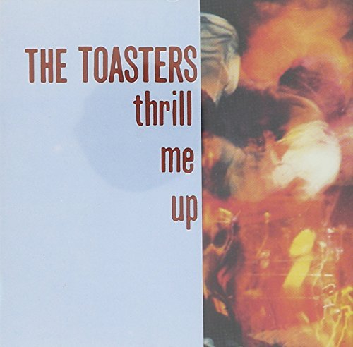 Toasters Thrill Me Up
