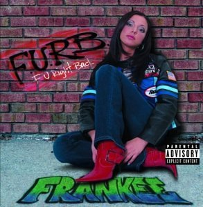 Frankee F.U.R.B. (fu Right Back) Explicit Version