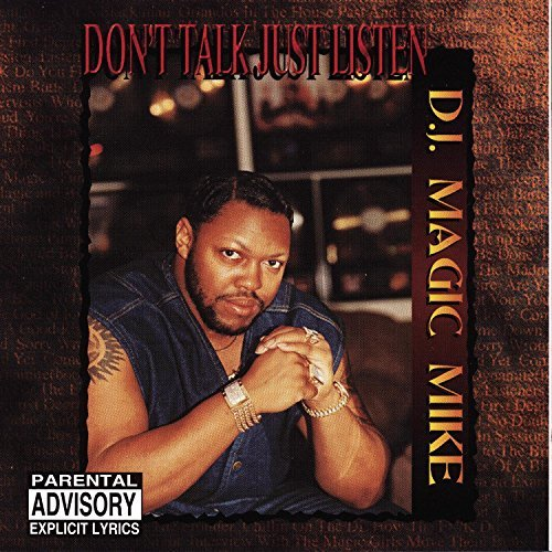 Dj Magic Mike Don't Talk Just Listen Explicit Version