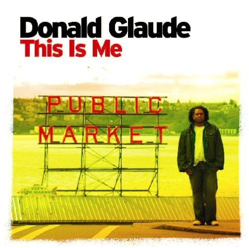 Donald Glaude This Is Me 2 CD Set