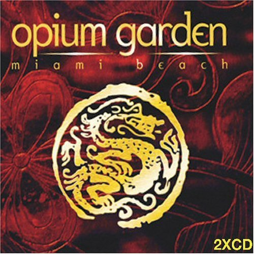 Opium Garden Miami Beach Opium Garden Miami Beach 2 CD Set