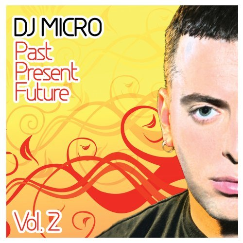 Dj Micro Vol. 2 Past Present Future