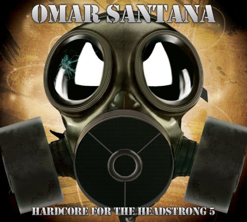 Omar Santana Hardcore For The Headstrong 5 2 CD Digipak