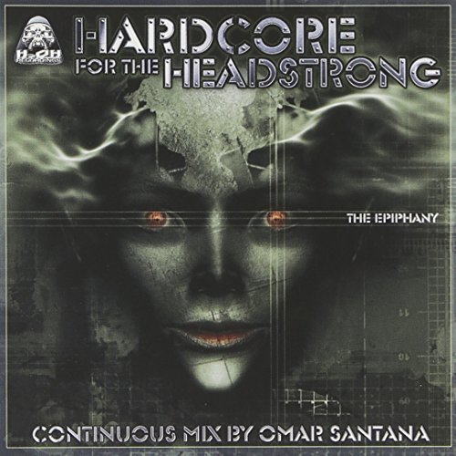 Omar Santana Hardcore For The Headstrong Explicit Version