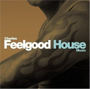 Charles Feelgood House Music