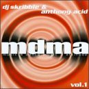 Dj Skribble & Anthony Acid Vol. 1 Mdma Music 4 Dance Music 4 Attitude