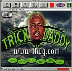 Trick Daddy Dollars Www.Thug.Com Explicit Version