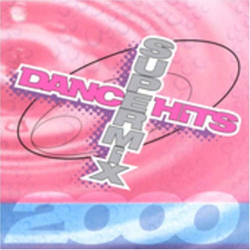 Dance Hits Super Mix 2000 Dance Hits Super Mix Cox N Trance Venga Boys Page Dance Hits Super Mix