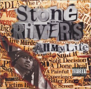 Stone Rivers All My Life Feat. Sticky Fingaz Starr