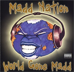 Madd Nation World Gone Madd Feat. Dj Quik