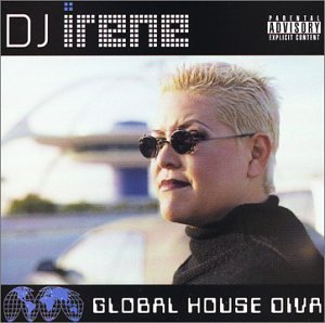 Dj Irene Global House Diva Explicit Version