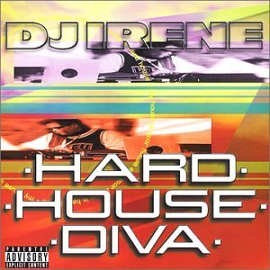 Dj Irene Hard House Diva Explicit Version