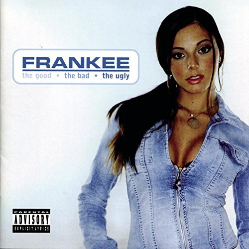 Frankee Good The Bad & The Ugly Explicit Version