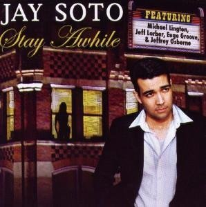 Jay Soto Stay A While
