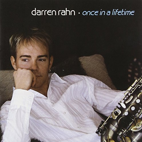 Darren Rahn Once In A Lifetime