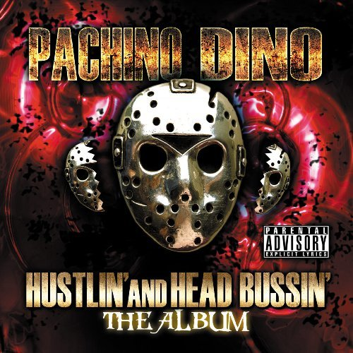 Pachino Dino Hustlin' & Head Bussin' Explicit Version