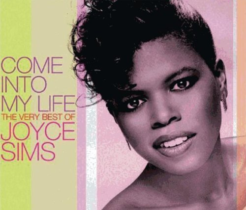 Joyce Sims Come Into My Life The Best Of