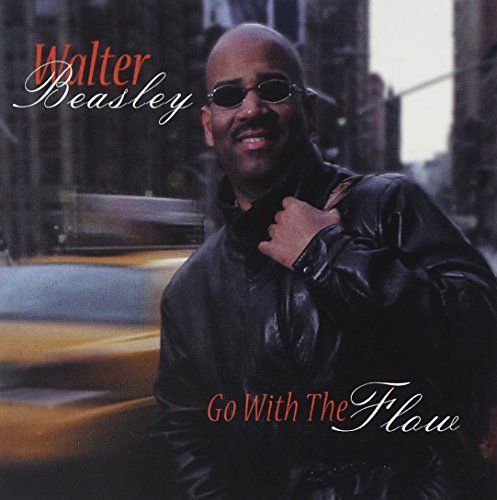 Walter Beasley Go With The Flow