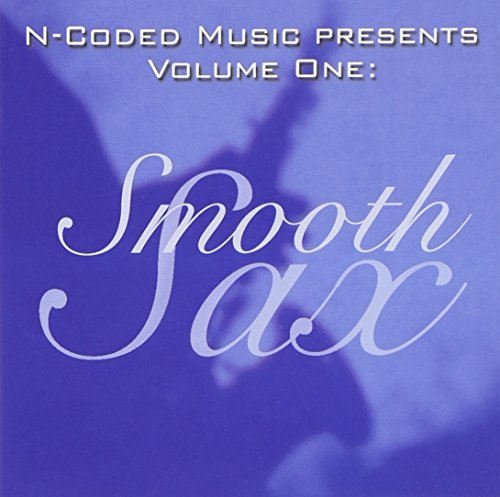 Smooth Sax Vol. 1 Smooth Sax Taylor Beasley Mann Dulfer Smooth Sax