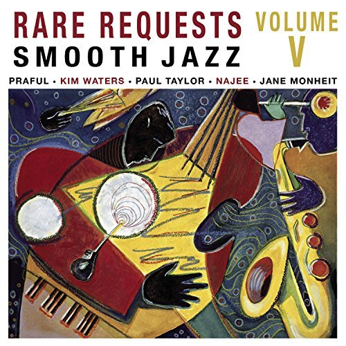 Rare Requests Vol. 5 Smooth Jazz Praful Waters Taylor Najee