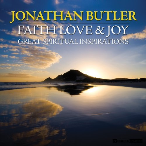 Jonathan Butler Faith Love & Joy Great Spirit