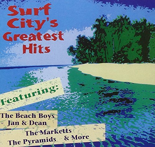 Surf City's Greatest Hits Surf City's Greatest Hits