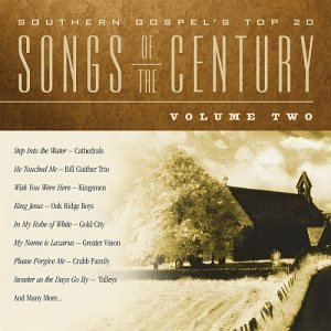 Songs Of The Century Vol. 2 Songs Of The Century Cathedrals Inspirations Nelons Songs Of The Century