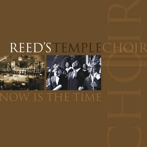 Reed's Temple Choir Now Is The Time