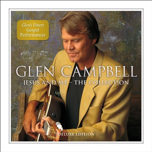 Glen Campbell Jesus & Me The Collection