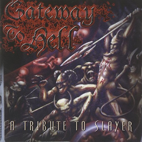 Gateway To Hell Tribute To Sla Vol. 1 Gateway To Hell Tribute Dark Funeral Infamy Diabolic T T Slayer