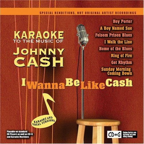 Karaoke I Wanna Be Like Cash Karaoke Karaoke