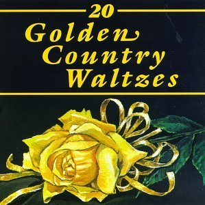 20 Golden Country Waltzes 20 Golden Country Waltzes Wiseman Gimble Eldridge Travis Graves Grandpa Jones Family