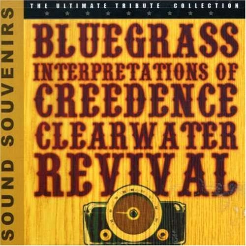 Tribute To Creedence Clearwate Bluegrass Interpretations Of C