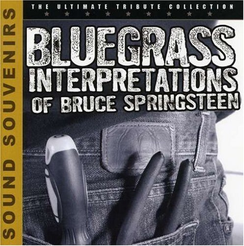 Tribute To Bruce Springsteen Bluegrass Interpretations Of B