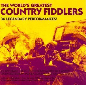 World's Greatest Country Fiddl World's Greatest Country Fiddl Gimble Spicher Maphis Herron