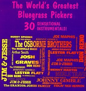 World's Greatest Bluegrass Pic World's Greatest Bluegrass Pic Osborne Brothers Travis Flatt Gimble Grandpa Jones