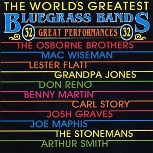 World's Greatest Bluegrass Ban Vol. 1 World's Greatest Bluegr Osborne Brothers Maphis Martin World's Greatest Bluegrass Ban